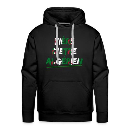 Fière d'être Algérien - Sweat-shirt à capuche Premium pour hommes