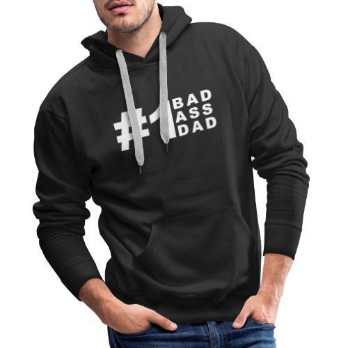 #1 Bad Ass Dad - Men's Premium Hoodie