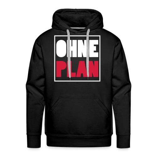 OHNE PLAN - Männer Premium Hoodie