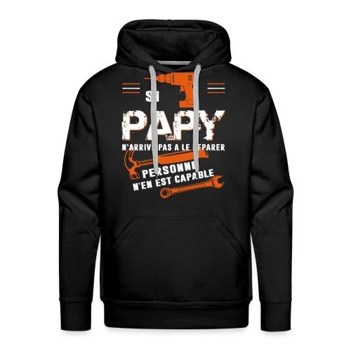 Grand Père T shirt- Si papy ne peut pas le réparer - Sweat-shirt à capuche Premium pour hommes