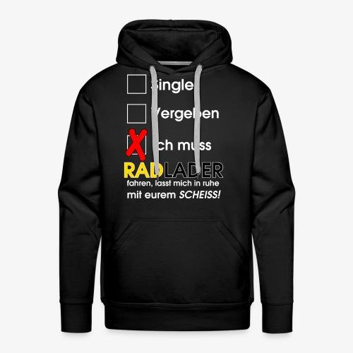 Single, vergeben, RADLADER - Männer Premium Hoodie