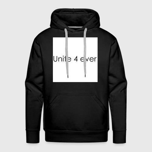 Unite 4 ever - Männer Premium Hoodie
