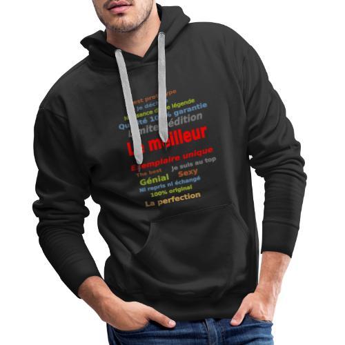 t shirt le meilleur sweat shirt coque et mugs - Sweat-shirt à capuche Premium pour hommes