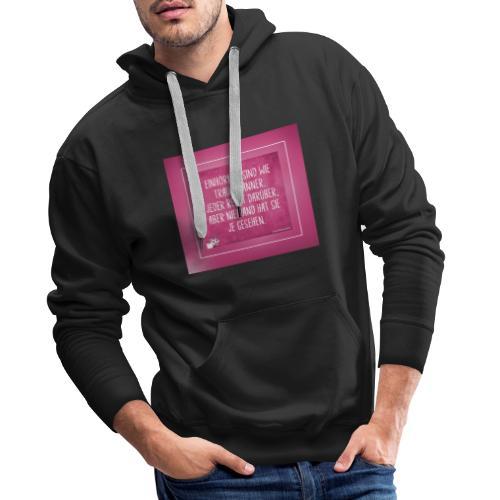 Super Sprüche - Männer Premium Hoodie