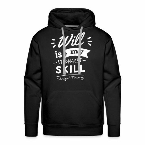 Will is my strongest skill - Männer Premium Hoodie
