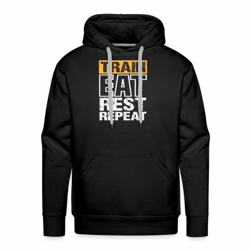 Train, Eat, Rest, Repeat - Training T-Shirt - Männer Premium Hoodie