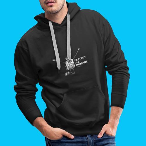 Dat Robot: Happy To Destroy Dark - Mannen Premium hoodie