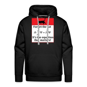 Forget the cat! - Men's Premium Hoodie
