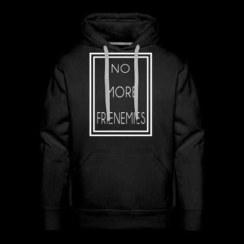 No More Frienemies Plus De Faux Amis ! - Sweat-shirt à capuche Premium pour hommes