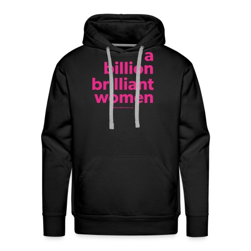 A Billion Brilliant Women - Men's Premium Hoodie