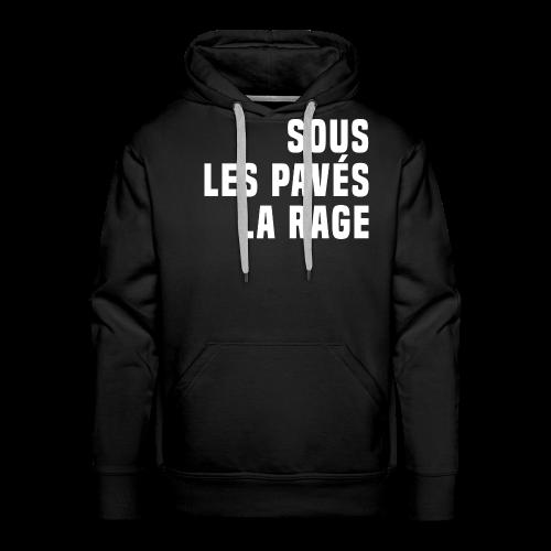 Sous Les Pavés La Rage. - Sweat-shirt à capuche Premium pour hommes