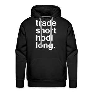 TRADE SHORT - HODL LONG - Men's Premium Hoodie