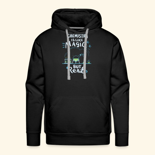 Chemistry is Like Magic But Real Chemiker Shirt - Männer Premium Hoodie