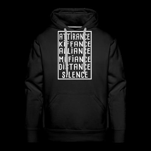 Attirance Kiffance Alliance Méfiance Distance - Sweat-shirt à capuche Premium pour hommes