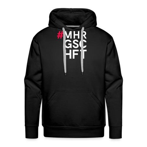 #MHR GSCHFT - Männer Premium Hoodie