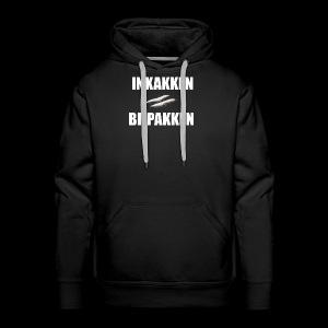 INKAKKEN IS BIJPAKKEN - Mannen Premium hoodie