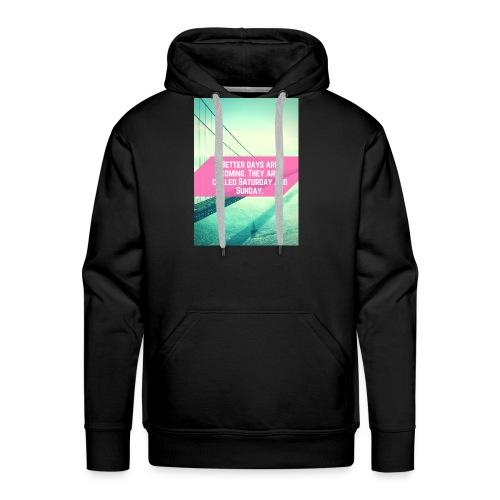 Better Days - Mannen Premium hoodie