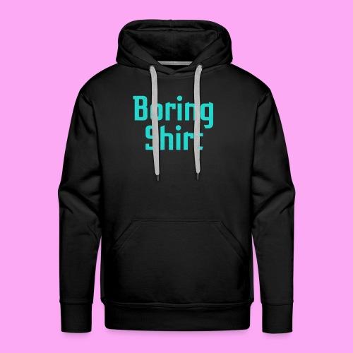 Boring Shirt - Miesten premium-huppari