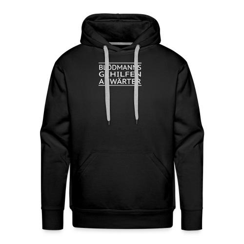 Blödmannsgehilfenanwärter weiss - Männer Premium Hoodie