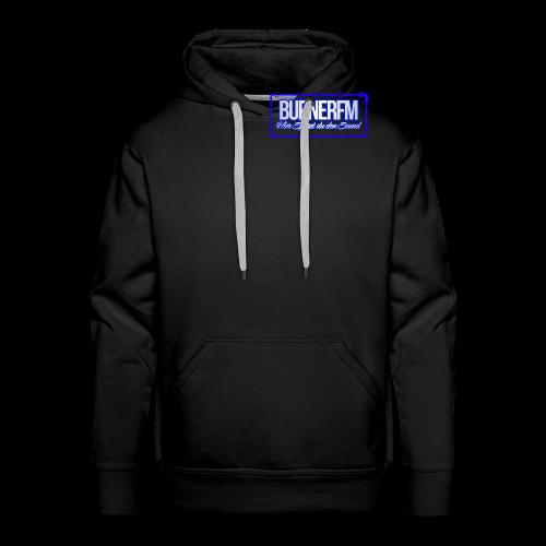 BurnerFM Hier Sürst du den Sound - Männer Premium Hoodie
