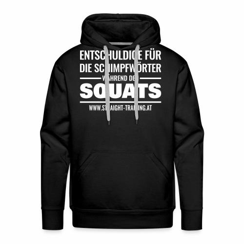 Entschuldige Squats - Männer Premium Hoodie
