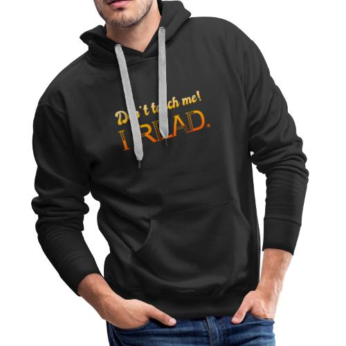 0076 Do not touch, this is read! bookworm - Men's Premium Hoodie