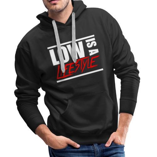 Low is a Lifestyle - Männer Premium Hoodie