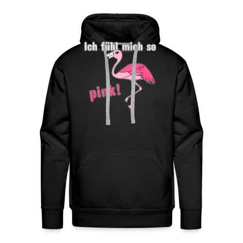 Flamingo - Ich fühl mich so pink - Männer Premium Hoodie