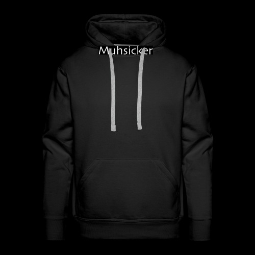 Muhsicker - Männer Premium Hoodie