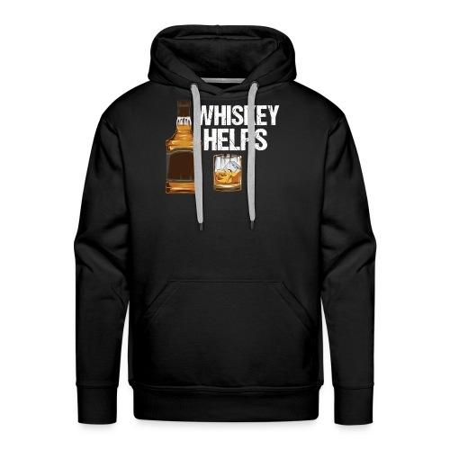 Whiskey helps - Alkohol - Männer Premium Hoodie