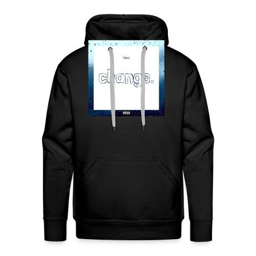 Change. hoodie - Mannen Premium hoodie