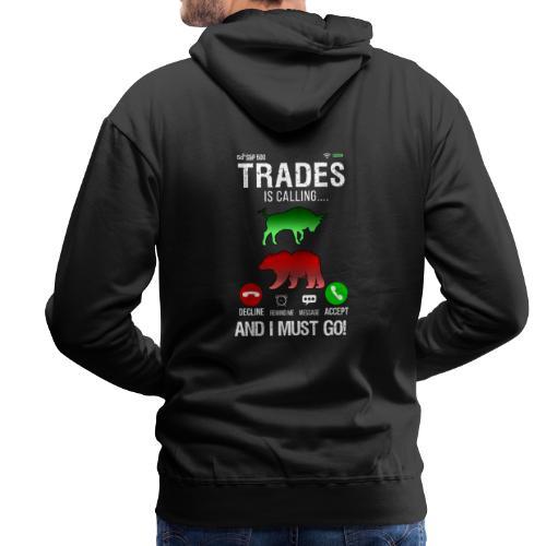 Trader På Aktiemarknaden Ringer Så Jag Måste Gå - Premiumluvtröja herr