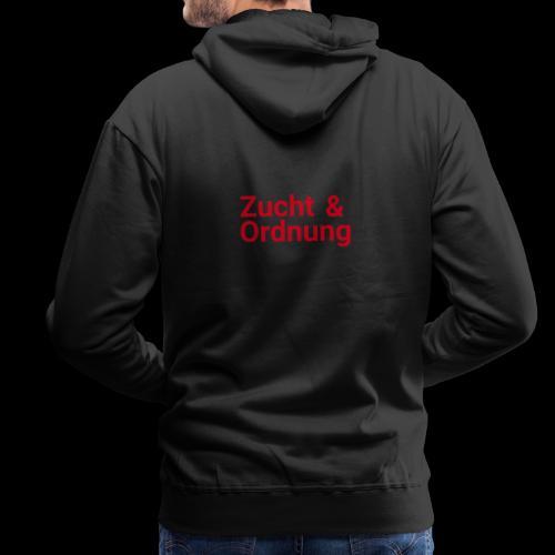 Zucht und Ordnung - Männer Premium Hoodie