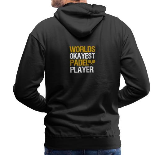 Worlds Okayest Padel Tennis Player - Premiumluvtröja herr