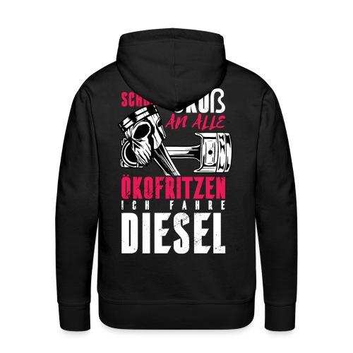 Schönen Gruß an die Ökos, ich fahre Diesel - Männer Premium Hoodie