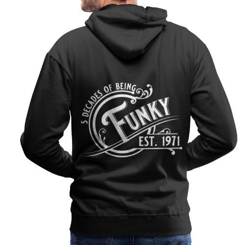 5 decades of being funky Geburtstag Vintage Gift - Männer Premium Hoodie
