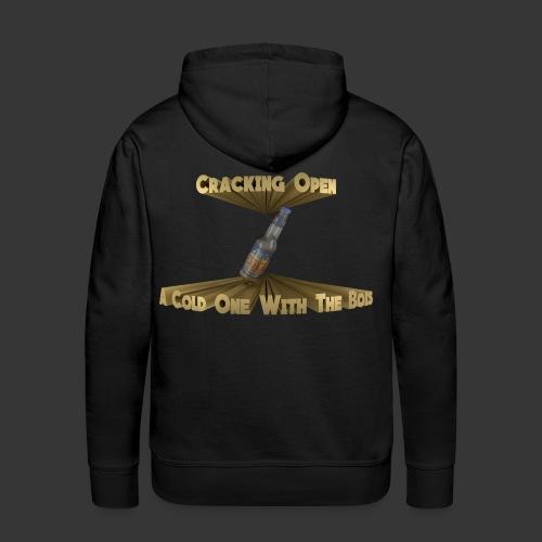 CrackingOpenAColdOneWithTheBois - Premiumluvtröja herr