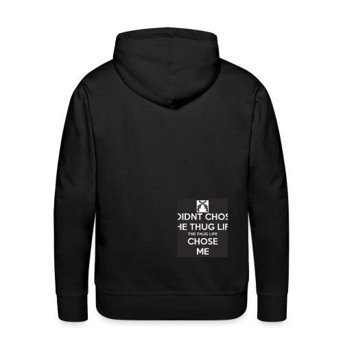 i didnt chose the thug lif the thug lif chose me - Sweat-shirt à capuche Premium pour hommes