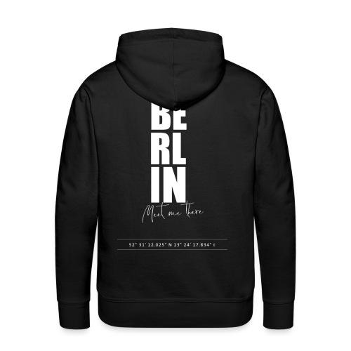 Berlin Meet me there - Travelshirt - Männer Premium Hoodie