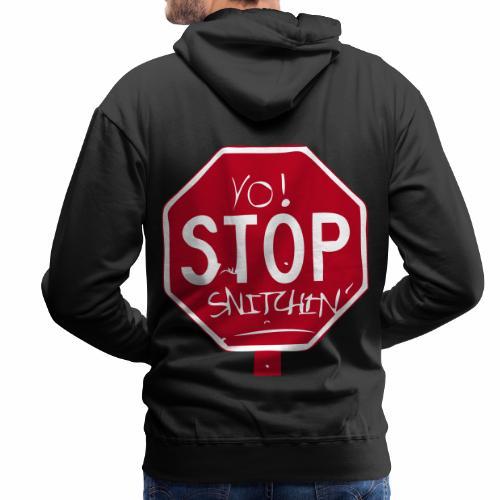 stop snitchin - Männer Premium Hoodie