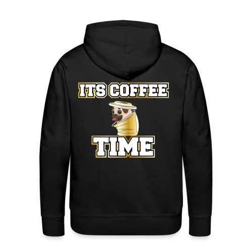 Mops im Kaffee Becher. Its Coffee Time Pug in Cup - Männer Premium Hoodie