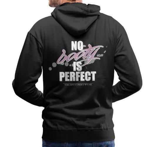 No booty is perfect - Männer Premium Hoodie