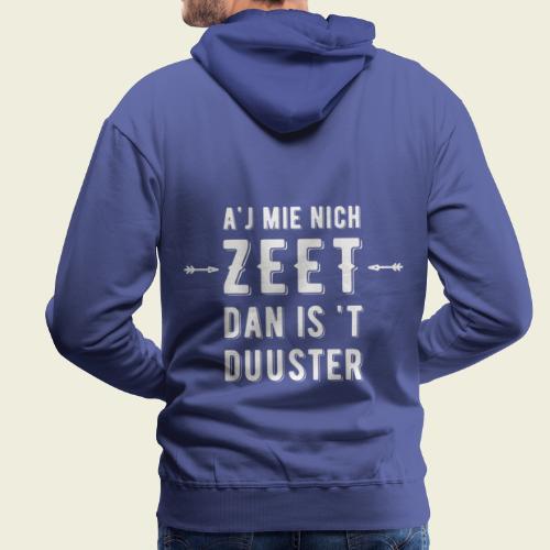 Aj Mie Nich Zeet... - Mannen Premium hoodie
