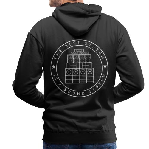 The Best System is a Sound System - Men's Premium Hoodie