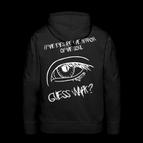 If eyes are the mirror of the soul - Men's Premium Hoodie