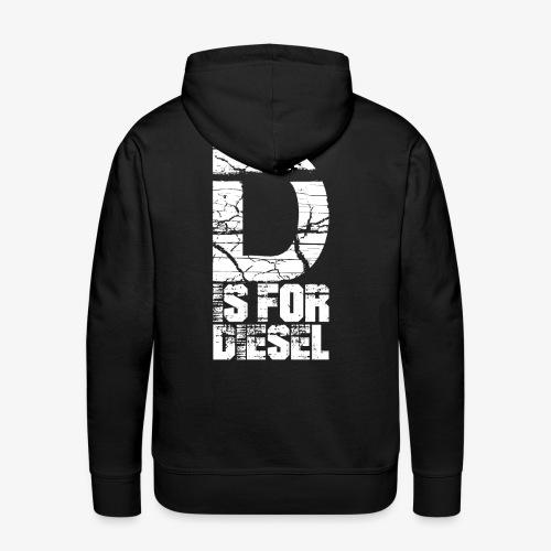 D is for Diesel I Dieselholics - Männer Premium Hoodie