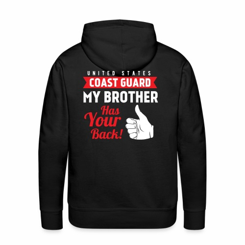 United States Coast Guard My Brother Has Your Back - Männer Premium Hoodie