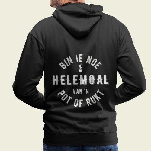 Bin ie noe helemoal van 'n pot of rukt - Mannen Premium hoodie