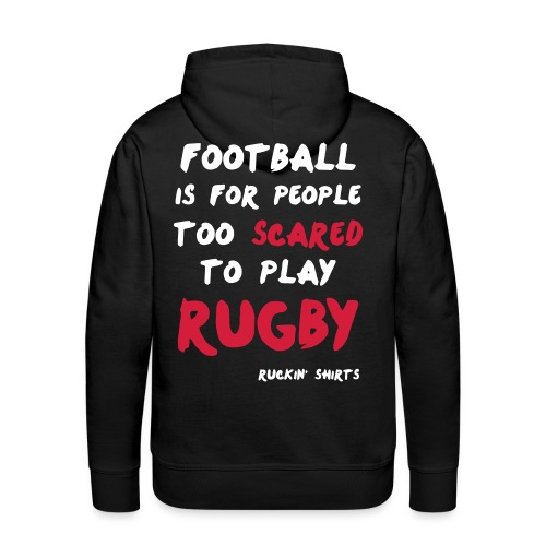 Too Scared To Play Rugby - Men's Premium Hoodie