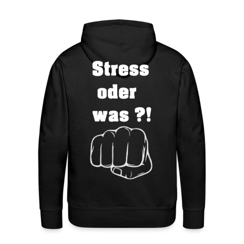 Stress oder was schwarzes Shirt gif - Männer Premium Hoodie